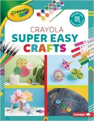Cover: Crayola ® Super Easy Crafts