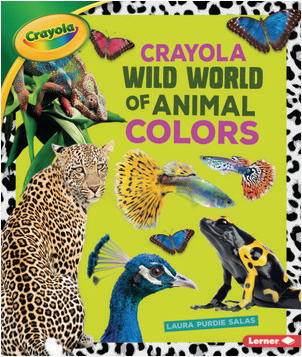 Cover: Crayola ® Wild World of Animal Colors