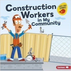 Cover: Construction Workers in My Community