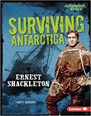 Cover: Surviving Antarctica: Ernest Shackleton