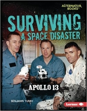 Cover: Surviving a Space Disaster: Apollo 13