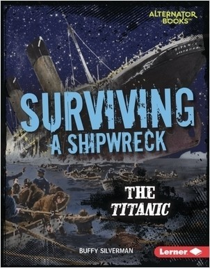 Cover: Surviving a Shipwreck: The Titanic