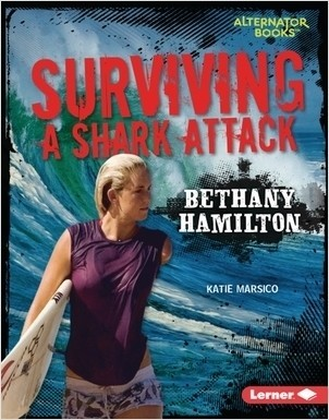 Cover: Surviving a Shark Attack: Bethany Hamilton