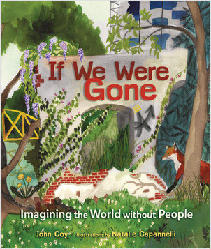 Cover: If We Were Gone: Imagining the World without People