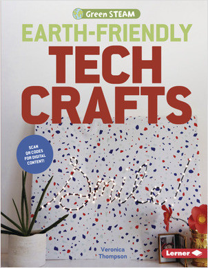 Cover: Earth-Friendly Tech Crafts