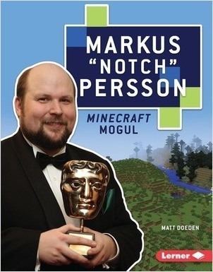 "Cover: Markus ""Notch"" Persson: Minecraft Mogul"