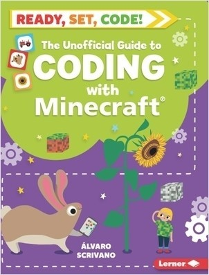 Cover: The Unofficial Guide to Coding with Minecraft