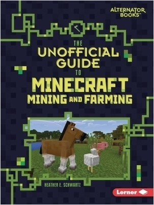 Cover: The Unofficial Guide to Minecraft Mining and Farming