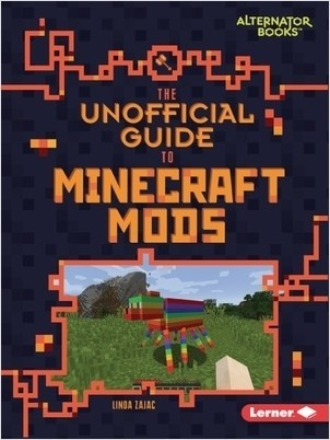 Cover: The Unofficial Guide to Minecraft Mods
