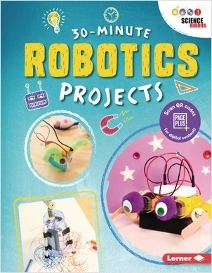 Cover: 30-Minute Robotics Projects