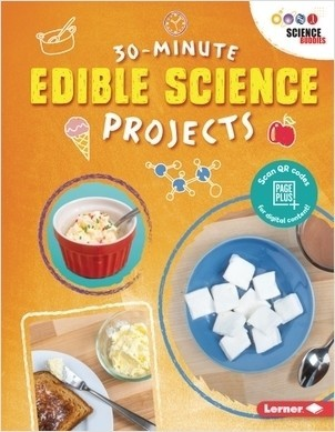 Cover: 30-Minute Edible Science Projects