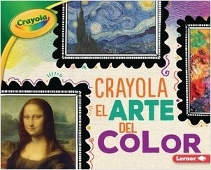 Cover: Crayola ® El arte del color (Crayola ® Art of Color)