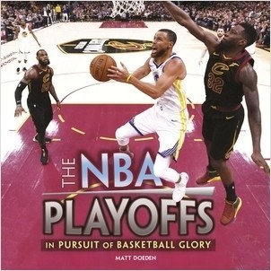 Cover: The NBA Playoffs: In Pursuit of Basketball Glory
