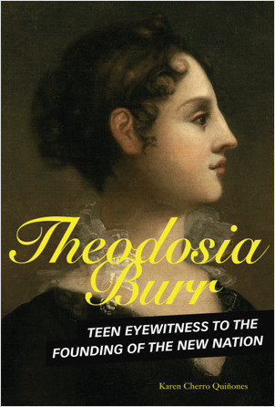 Cover: Theodosia Burr: Teen Eyewitness to the Founding of the New Nation
