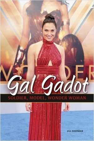 Cover: Gal Gadot: Soldier, Model, Wonder Woman