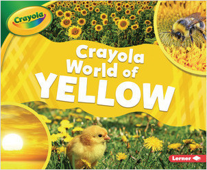 Cover: Crayola ® World of Yellow