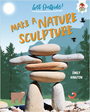 Cover: Make a Nature Sculpture