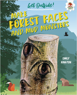 Cover: Make Forest Faces and Mud Monsters