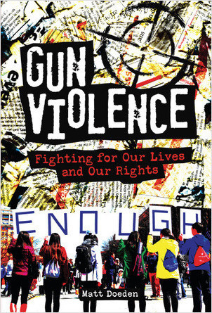Cover: Gun Violence: Fighting for Our Lives and Our Rights