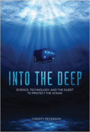 Cover: Into the Deep: Science, Technology, and the Quest to Protect the Ocean