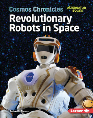 Cover: Revolutionary Robots in Space