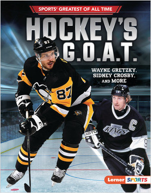 Cover: Hockey's G.O.A.T.: Wayne Gretzky, Sidney Crosby, and More