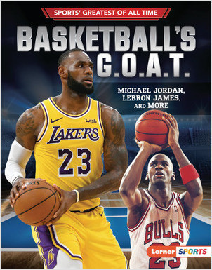 Cover: Basketball's G.O.A.T.: Michael Jordan, LeBron James, and More