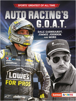 Cover: Auto Racing's G.O.A.T.: Dale Earnhardt, Jimmie Johnson, and More