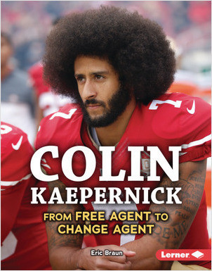 Cover: Colin Kaepernick: From Free Agent to Change Agent