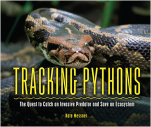 Cover: Tracking Pythons: The Quest to Catch an Invasive Predator and Save an Ecosystem