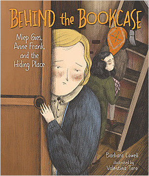 Cover: Behind the Bookcase: Miep Gies, Anne Frank, and the Hiding Place