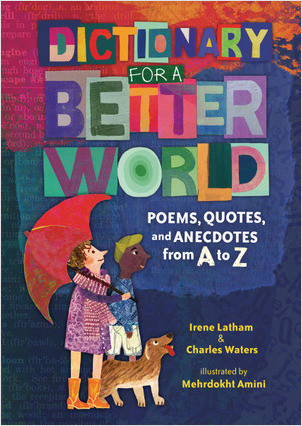 Cover: Dictionary for a Better World: Poems, Quotes, and Anecdotes from A to Z