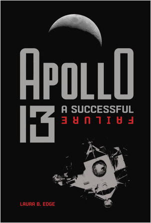 Cover: Apollo 13: A Successful Failure