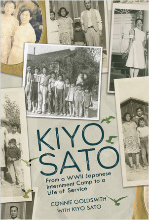 Cover: Kiyo Sato: From a WWII Japanese Internment Camp to a Life of Service