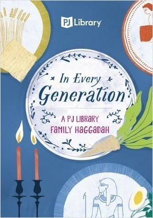Cover: In Every Generation: A PJ Library Family Haggadah