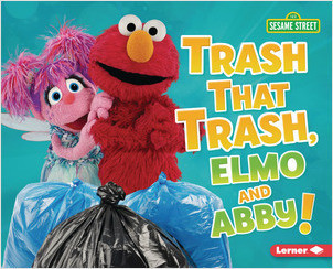Cover: Trash That Trash, Elmo and Abby!