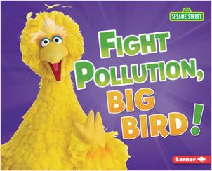 Cover: Fight Pollution, Big Bird!