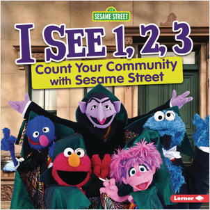 Cover: I See 1, 2, 3: Count Your Community with Sesame Street ®