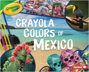 Cover: Crayola ® Colors of Mexico