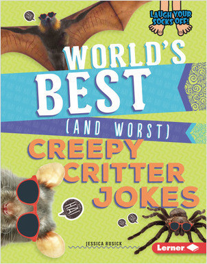 Cover: World's Best (and Worst) Creepy Critter Jokes