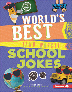 Cover: World's Best (and Worst) School Jokes