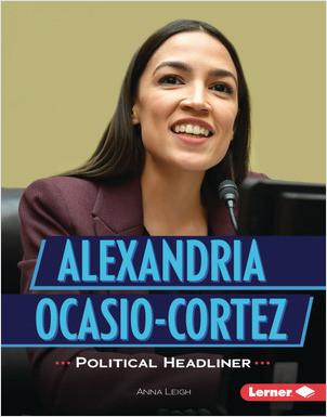 Cover: Alexandria Ocasio-Cortez: Political Headliner