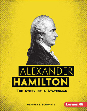 Cover: Alexander Hamilton: The Story of a Statesman