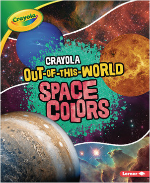 Cover: Crayola ® Out-of-This-World Space Colors