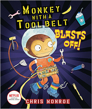 Cover: Monkey with a Tool Belt Blasts Off!