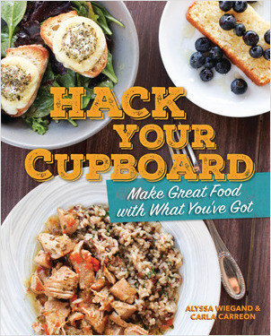 Cover: Hack Your Cupboard: Make Great Food with What You've Got