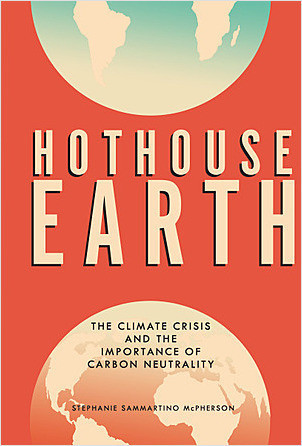 Cover: Hothouse Earth: The Climate Crisis and the Importance of Carbon Neutrality