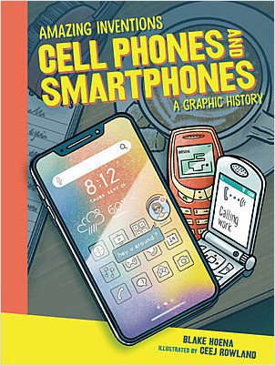 Cover: Cell Phones and Smartphones: A Graphic History