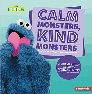 Cover: Calm Monsters, Kind Monsters: A Sesame Street ® Guide to Mindfulness