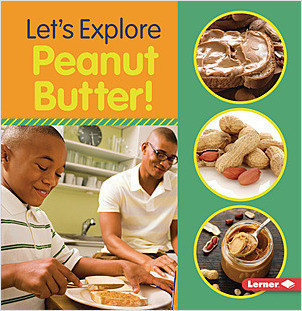 Cover: Let's Explore Peanut Butter!